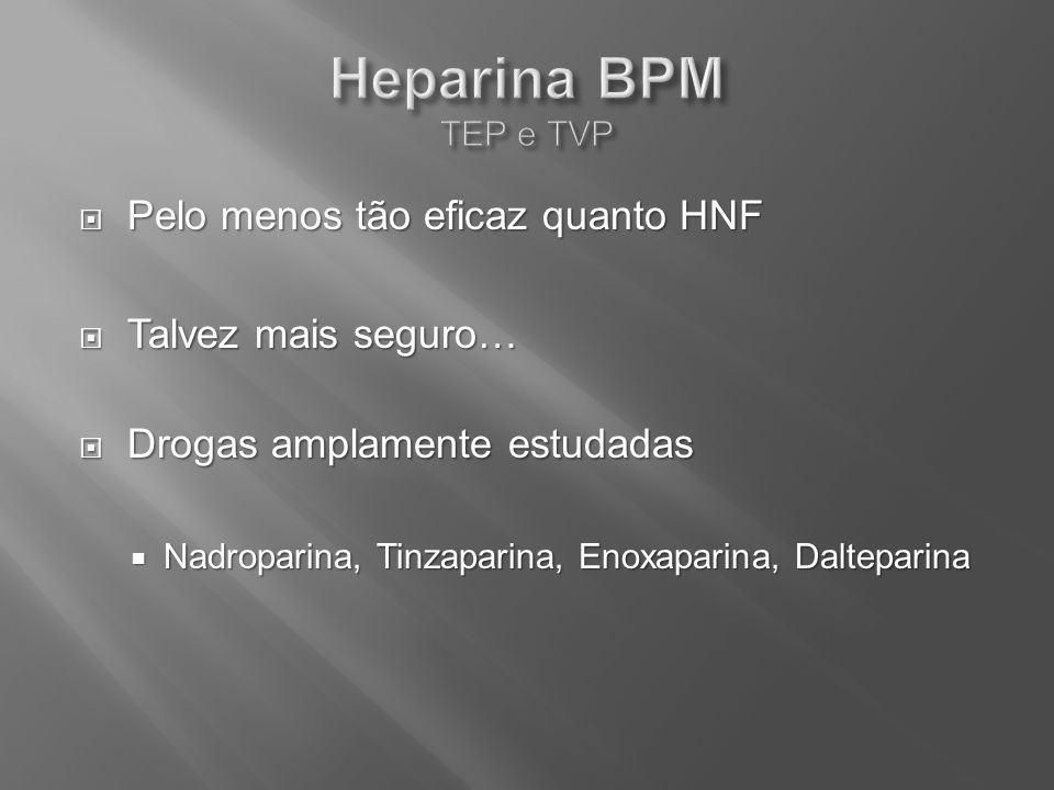 Heparina BPM TEP e TVP Pelo menos tão eficaz quanto HNF