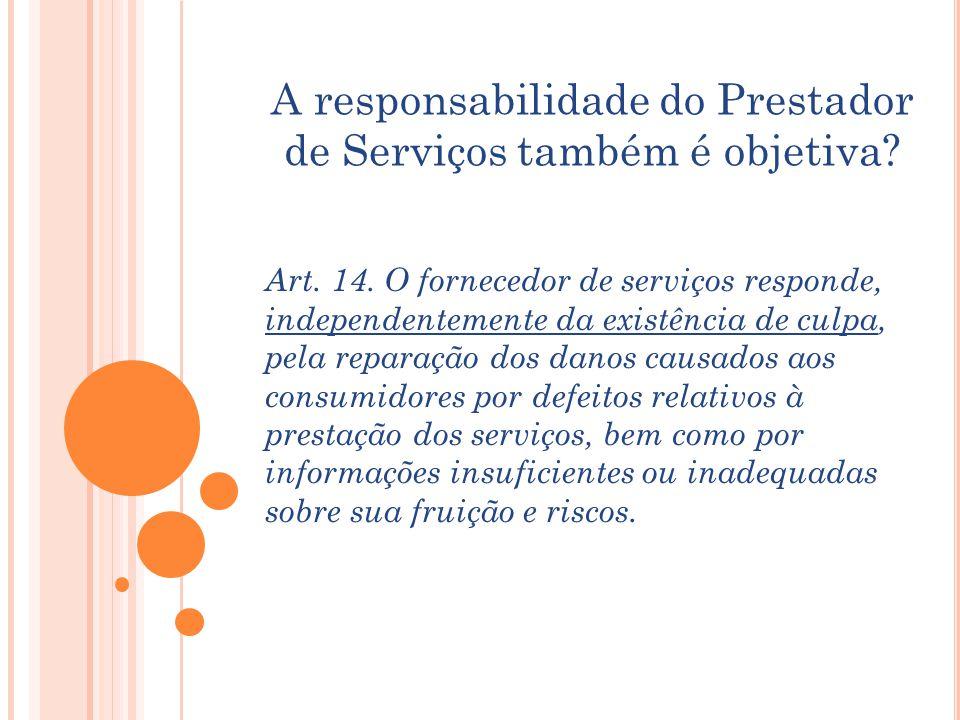 A responsabilidade do Prestador de Serviços também é objetiva