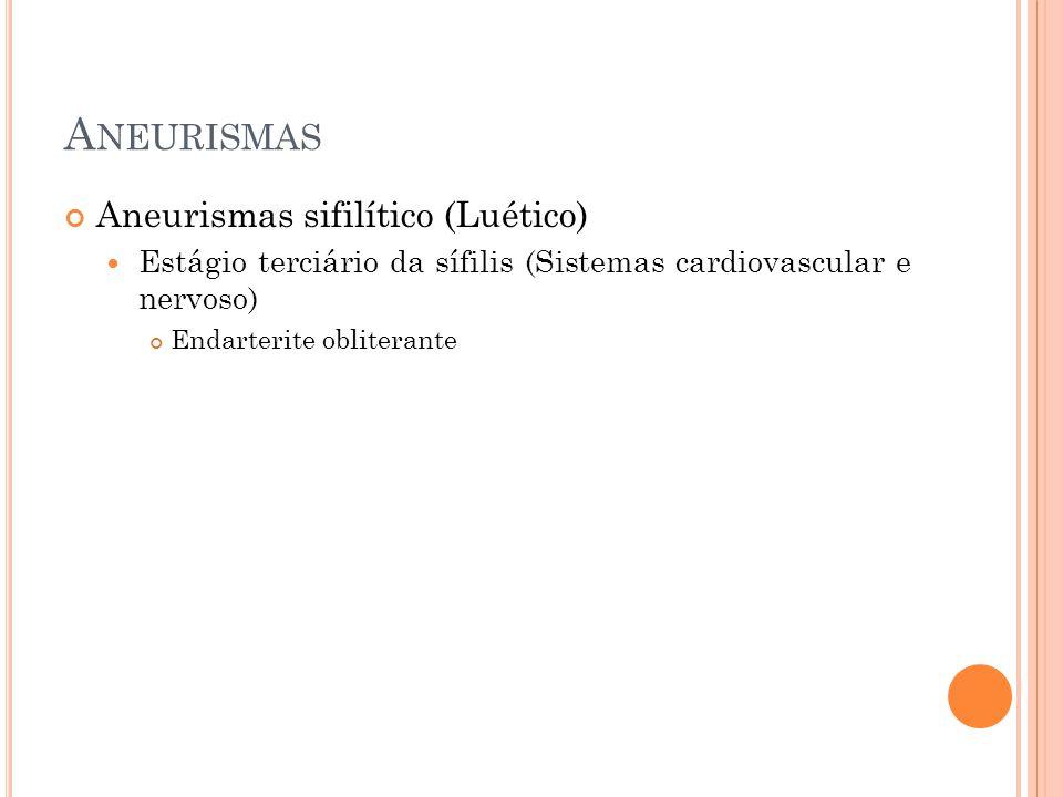 Aneurismas Aneurismas sifilítico (Luético)