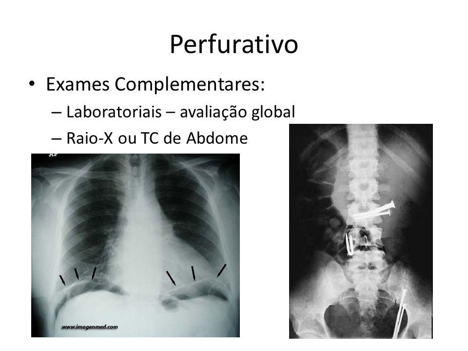 Perfurativo Exames Complementares: Laboratoriais – avaliação global