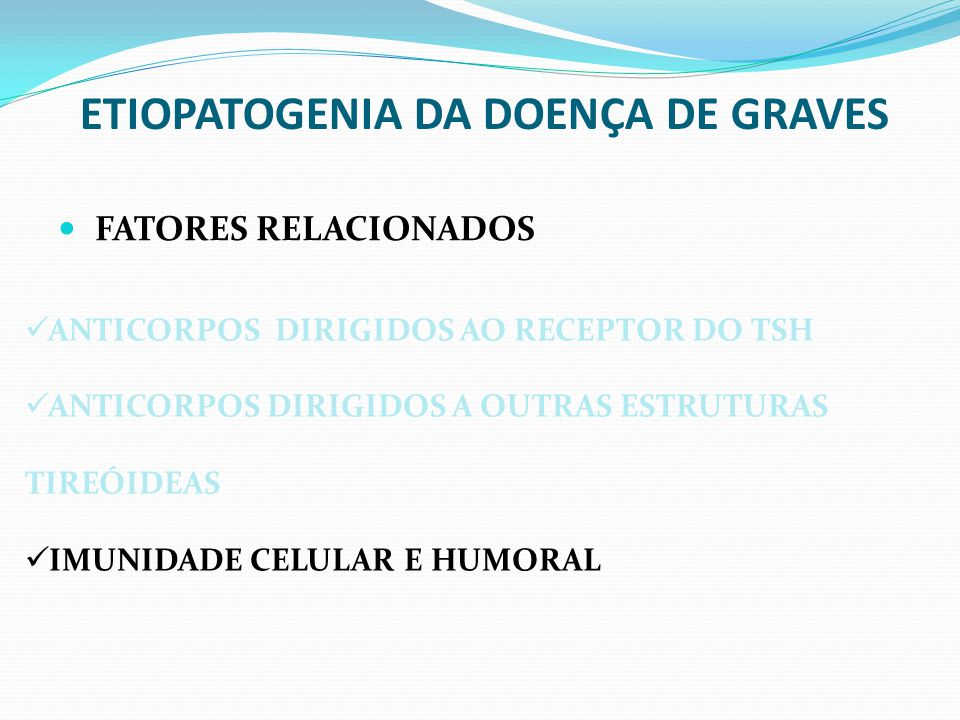 ETIOPATOGENIA DA DOENÇA DE GRAVES