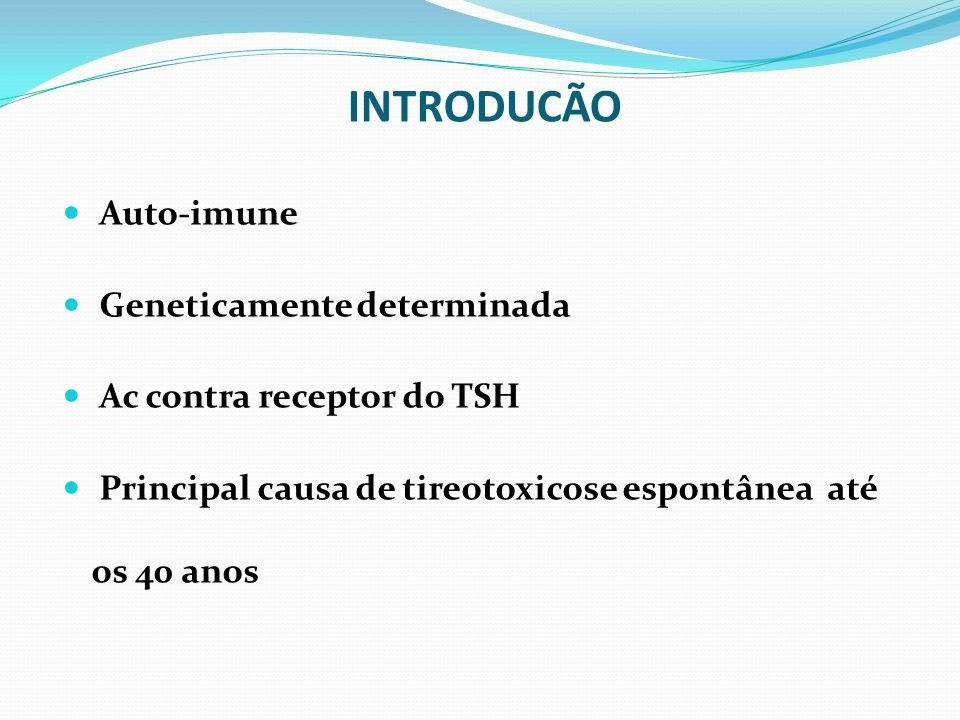 INTRODUCÃO Auto-imune Geneticamente determinada