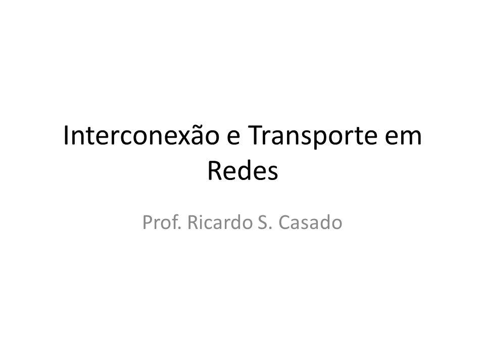 Interconexão e Transporte em Redes