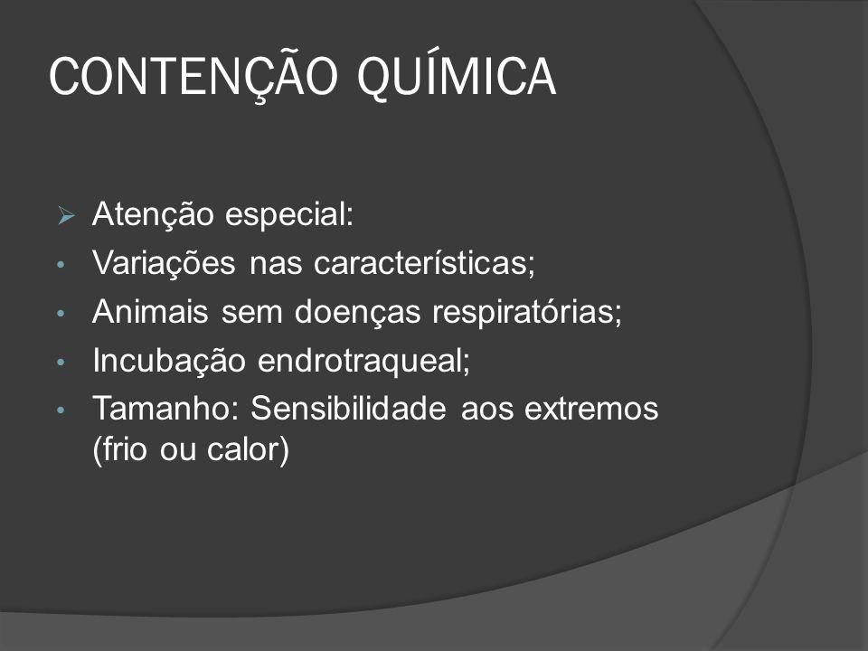 CONTENÇÃO QUÍMICA Atenção especial: Variações nas características;