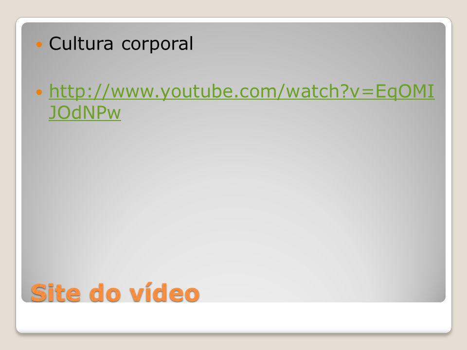 Site do vídeo Cultura corporal