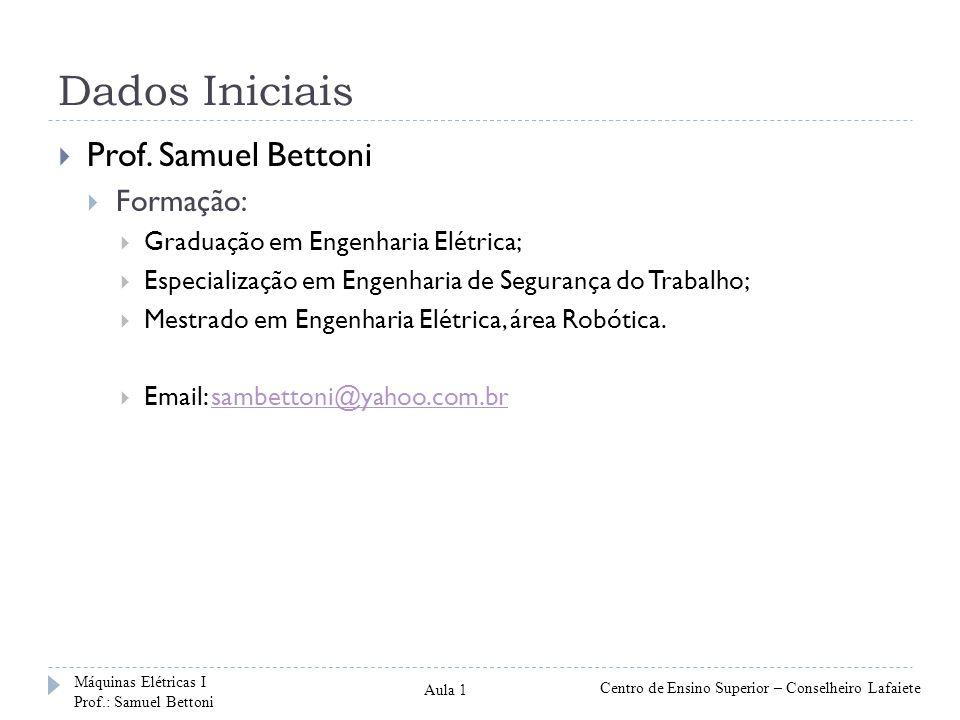 Dados Iniciais Prof. Samuel Bettoni Formação: