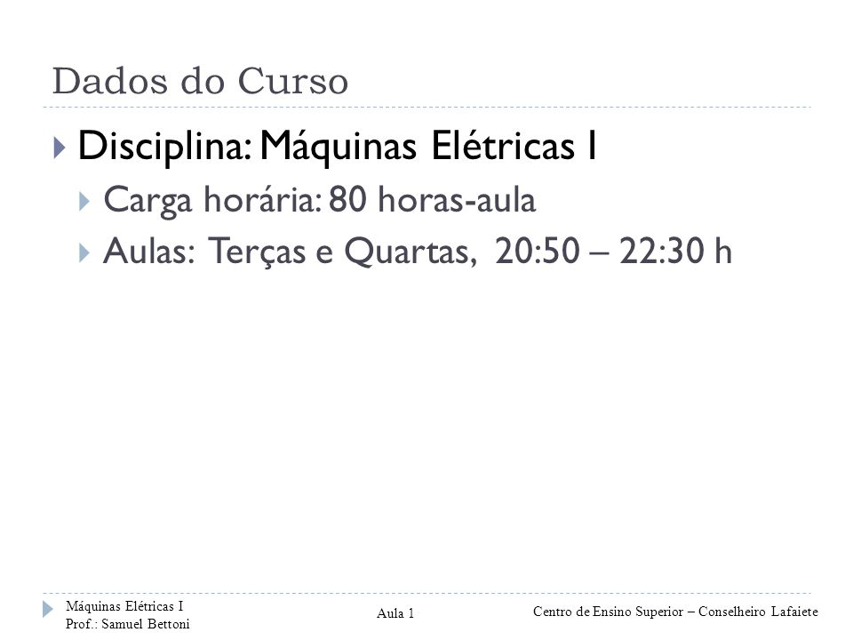 Disciplina: Máquinas Elétricas I