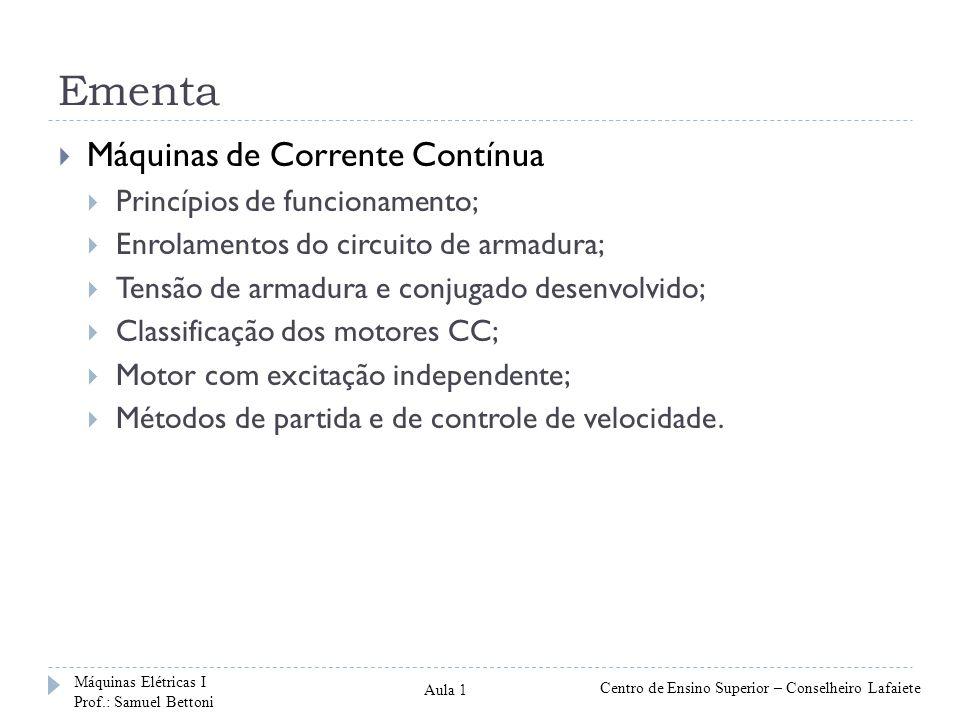 Ementa Máquinas de Corrente Contínua Princípios de funcionamento;