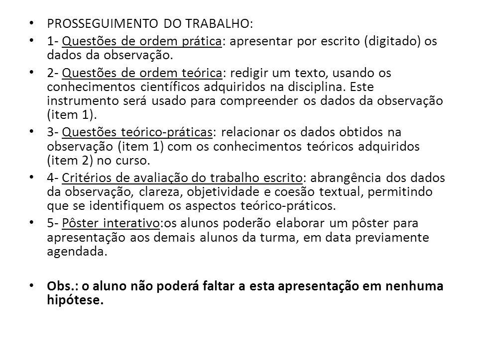 PROSSEGUIMENTO DO TRABALHO: