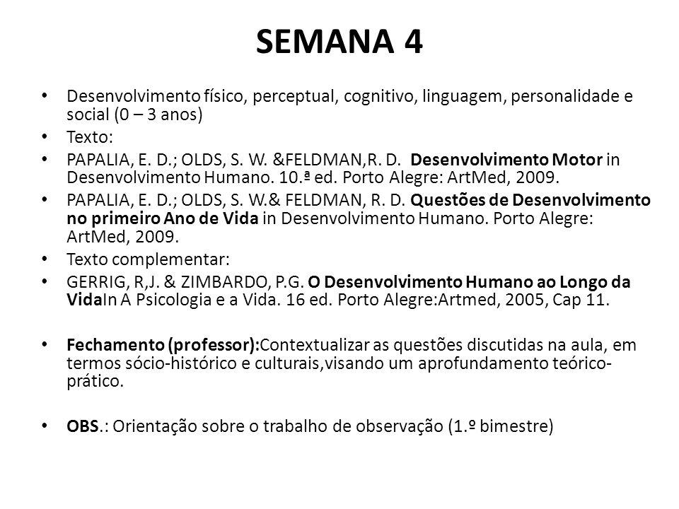 SEMANA 4 Desenvolvimento físico, perceptual, cognitivo, linguagem, personalidade e social (0 – 3 anos)