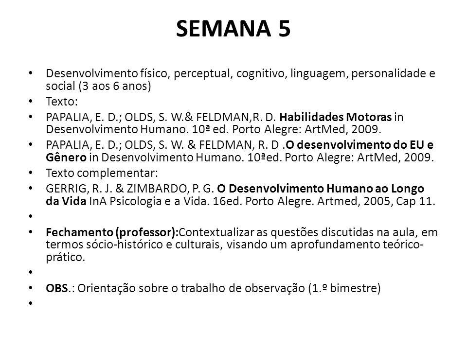 SEMANA 5 Desenvolvimento físico, perceptual, cognitivo, linguagem, personalidade e social (3 aos 6 anos)