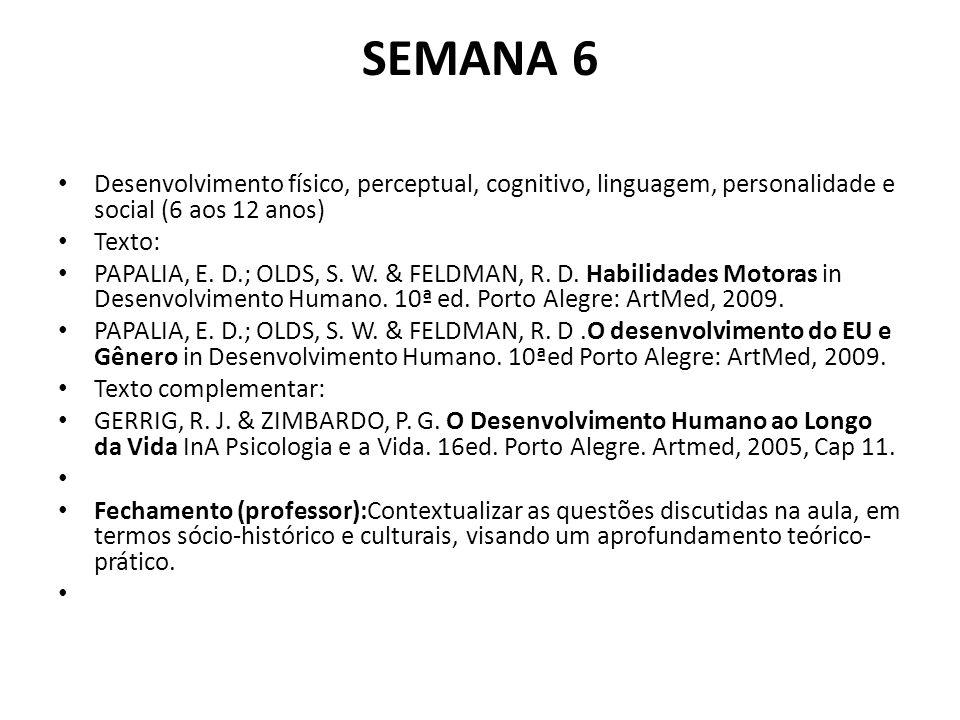 SEMANA 6 Desenvolvimento físico, perceptual, cognitivo, linguagem, personalidade e social (6 aos 12 anos)