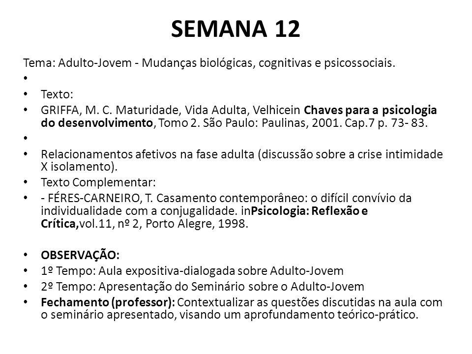 SEMANA 12 Tema: Adulto-Jovem - Mudanças biológicas, cognitivas e psicossociais. Texto: