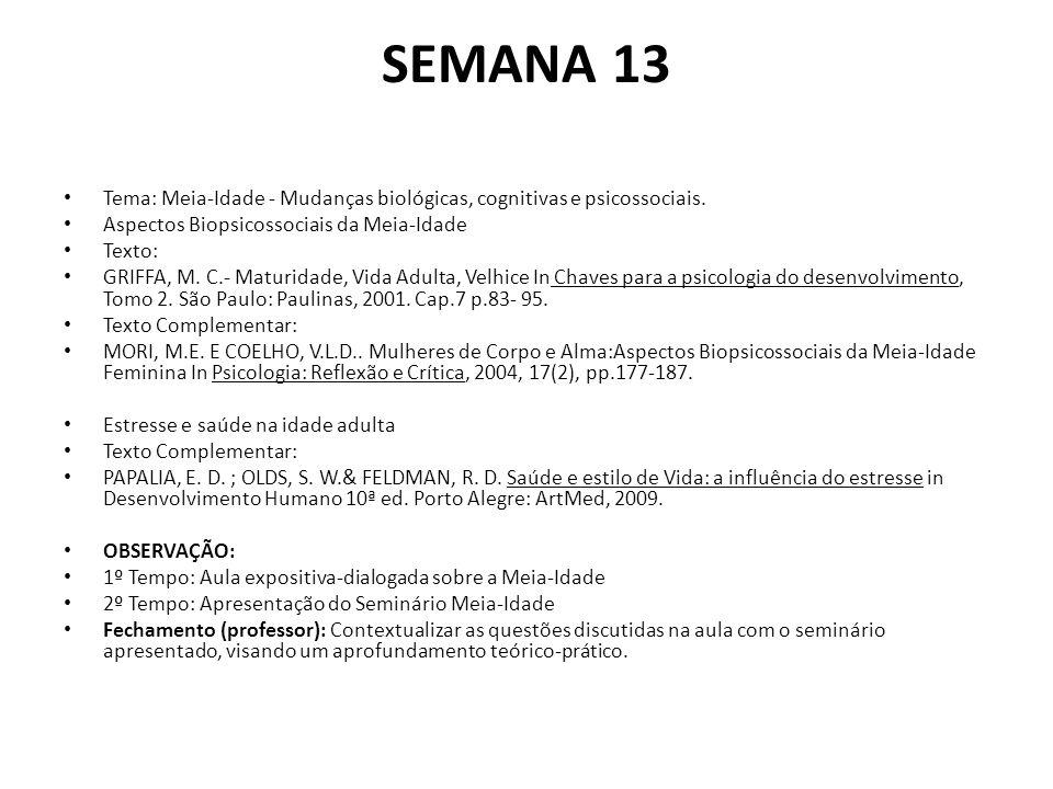 SEMANA 13 Tema: Meia-Idade - Mudanças biológicas, cognitivas e psicossociais. Aspectos Biopsicossociais da Meia-Idade.