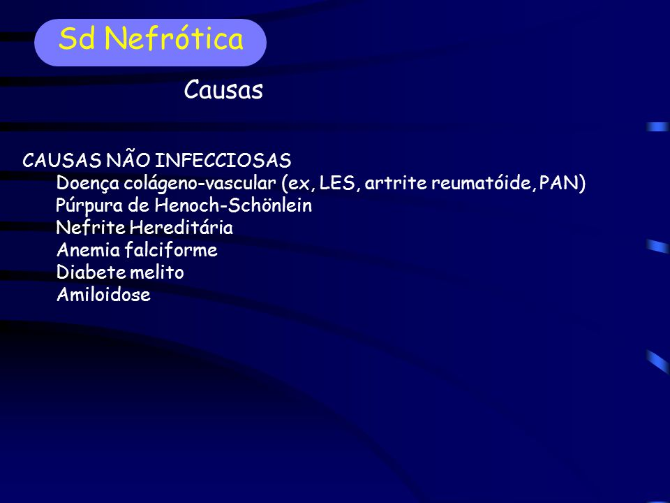 Sd Nefrótica Causas CAUSAS NÃO INFECCIOSAS