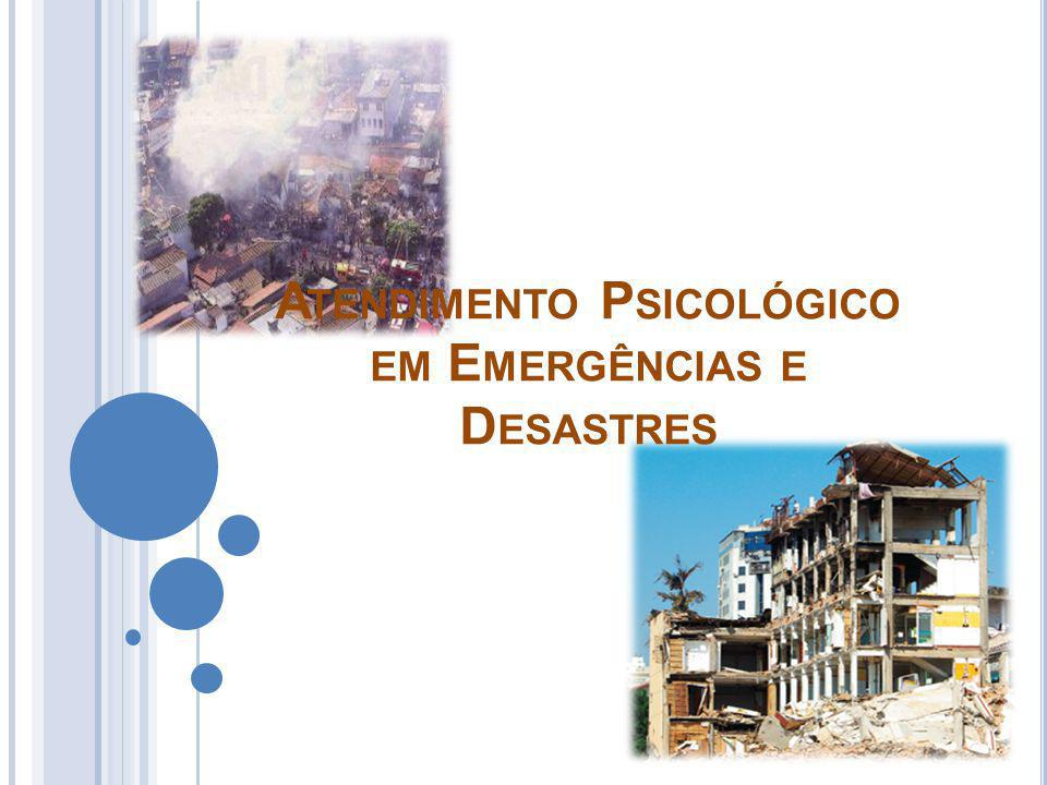 Atendimento Psicológico em Emergências e Desastres