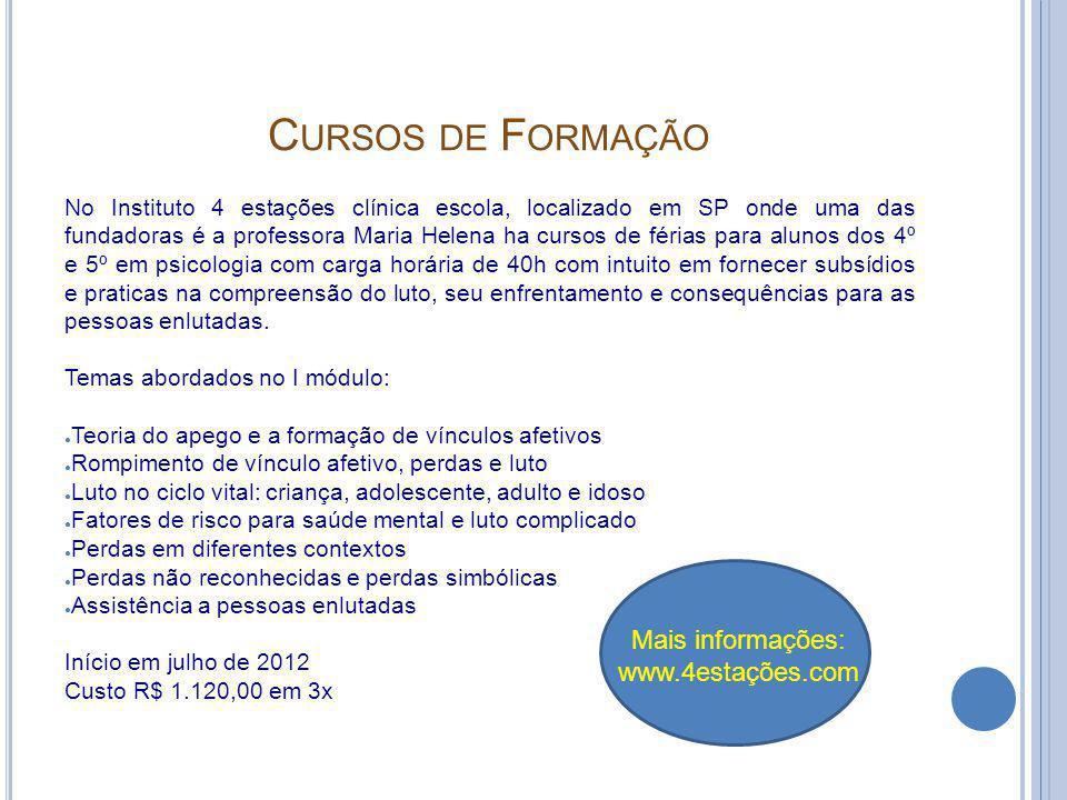 Cursos de Formação Mais informações: www.4estações.com