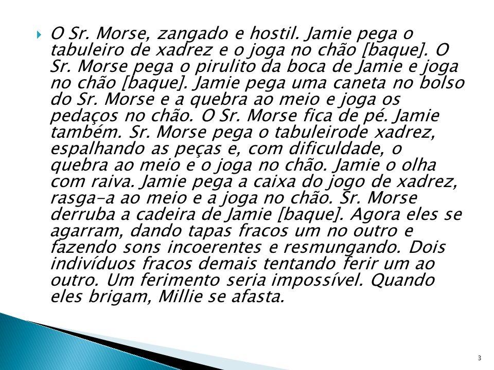 O Sr. Morse, zangado e hostil