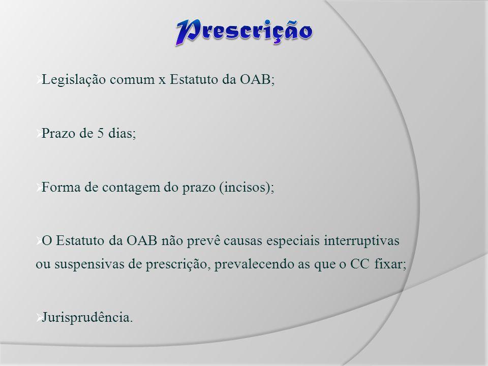 Prescrição Legislação comum x Estatuto da OAB; Prazo de 5 dias;