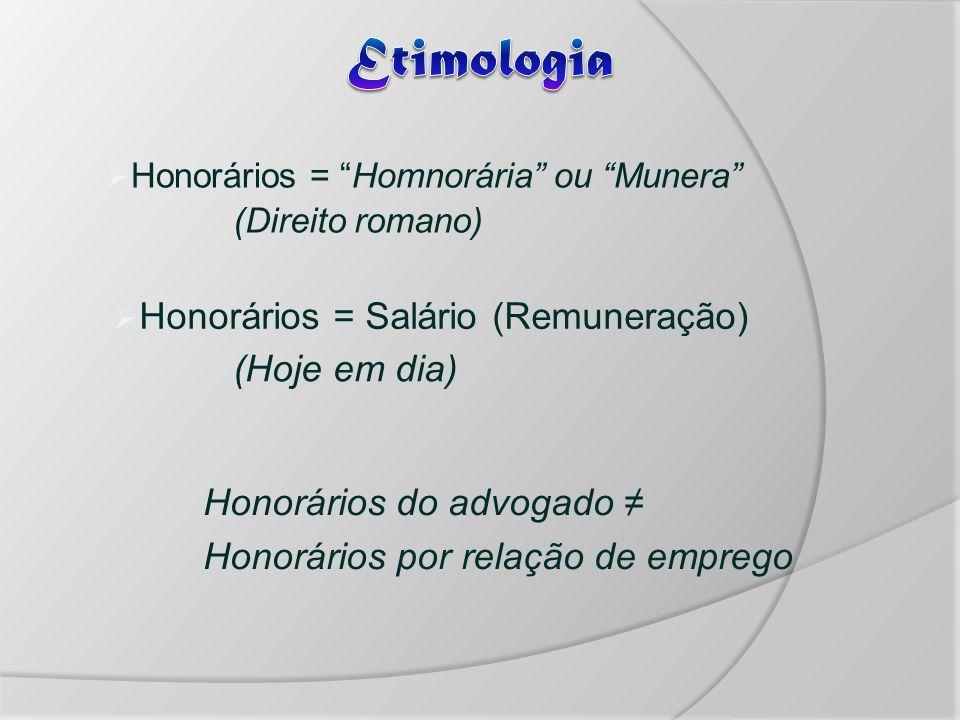 Honorários = Homnorária ou Munera