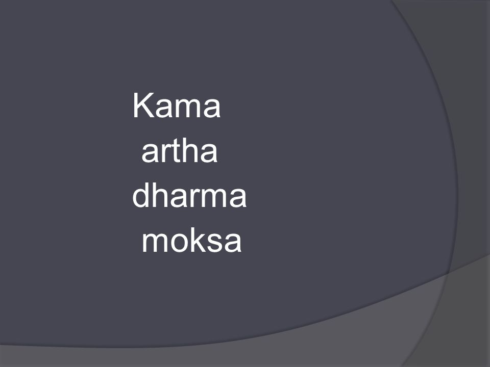 Kama artha dharma moksa