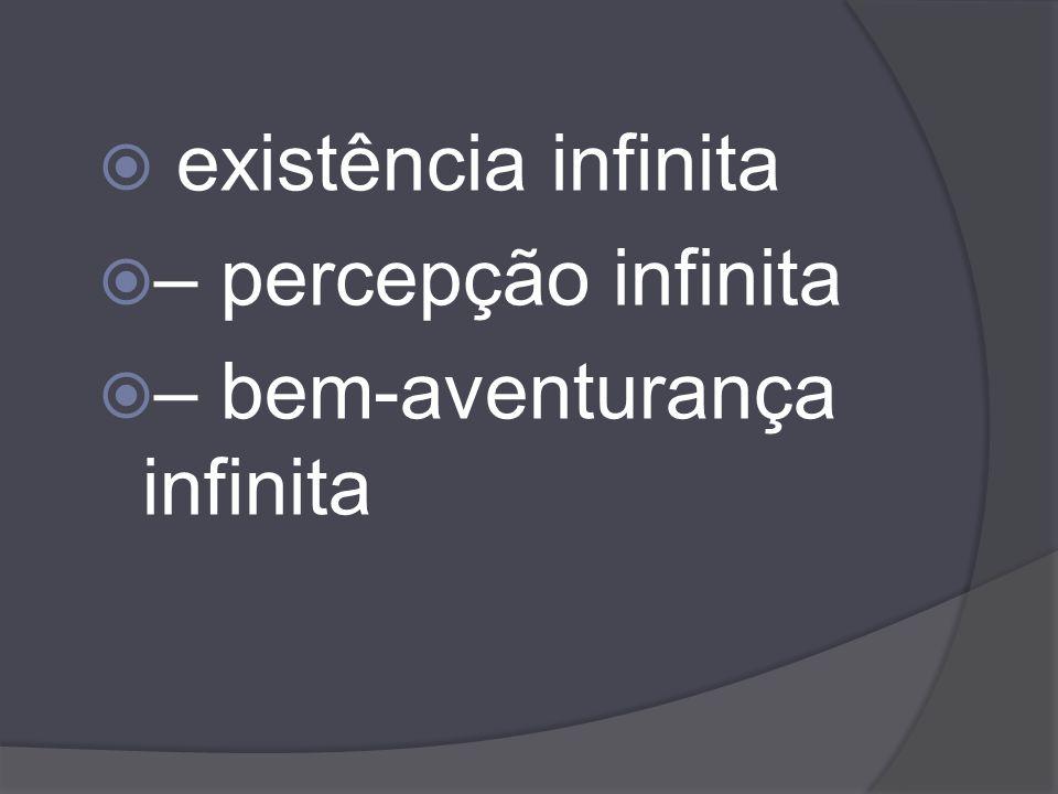existência infinita – percepção infinita – bem-aventurança infinita
