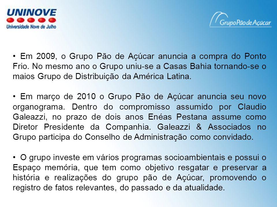 Em 2009, o Grupo Pão de Açúcar anuncia a compra do Ponto Frio