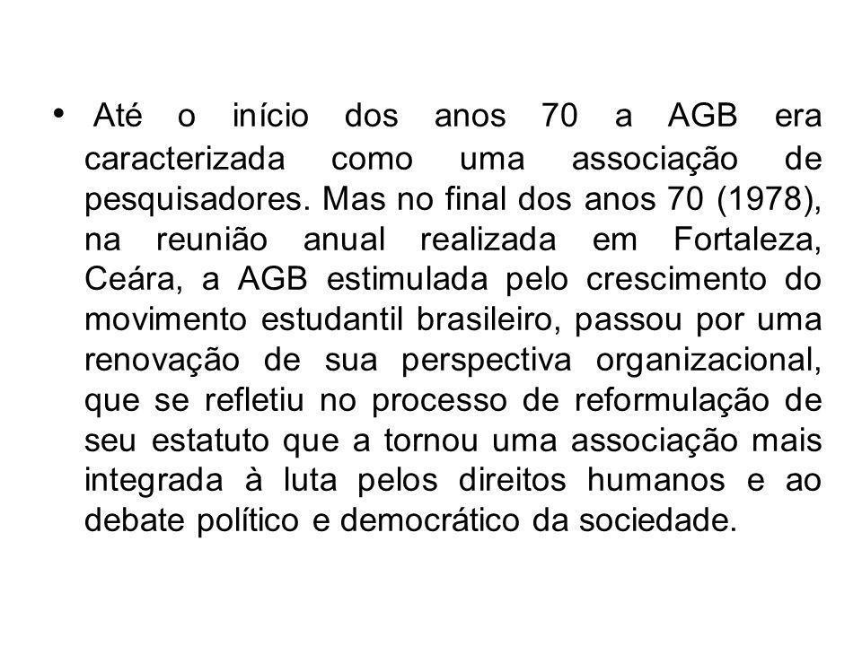 Até o início dos anos 70 a AGB era caracterizada como uma associação de pesquisadores.