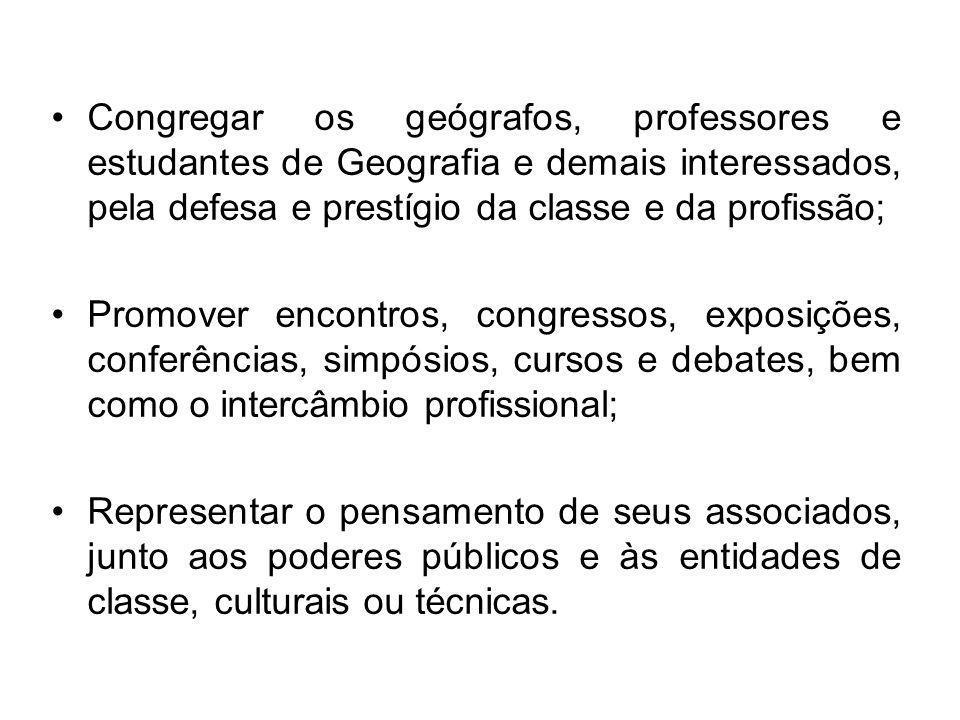Congregar os geógrafos, professores e estudantes de Geografia e demais interessados, pela defesa e prestígio da classe e da profissão;