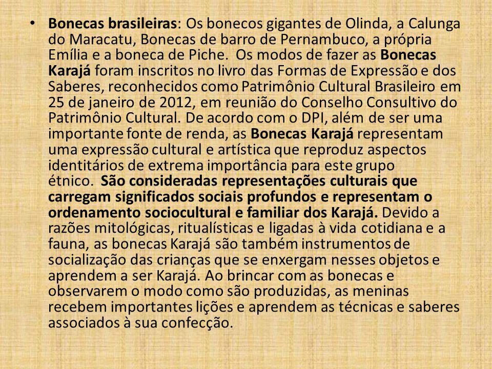 Bonecas brasileiras: Os bonecos gigantes de Olinda, a Calunga do Maracatu, Bonecas de barro de Pernambuco, a própria Emília e a boneca de Piche.