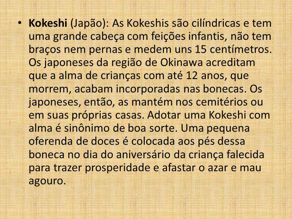 Kokeshi (Japão): As Kokeshis são cilíndricas e tem uma grande cabeça com feições infantis, não tem braços nem pernas e medem uns 15 centímetros.