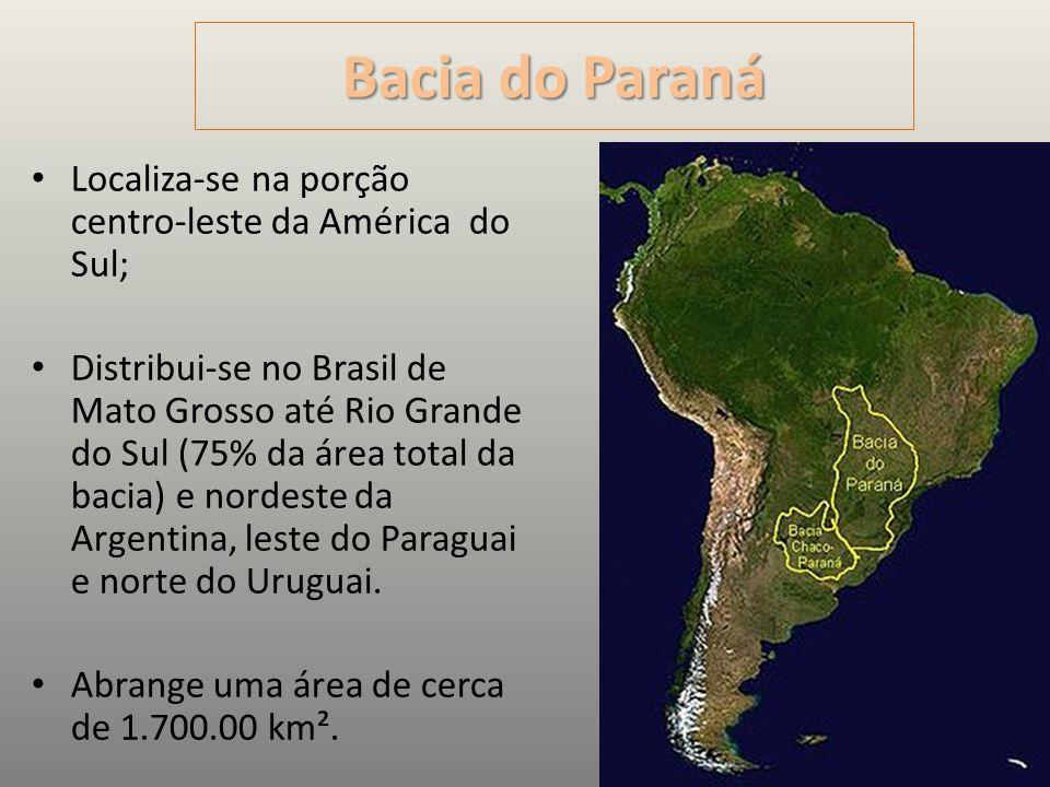 Bacia do Paraná Localiza-se na porção centro-leste da América do Sul;