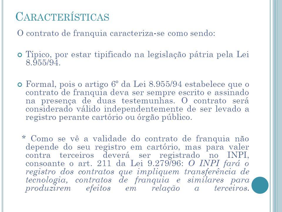 Características O contrato de franquia caracteriza-se como sendo: