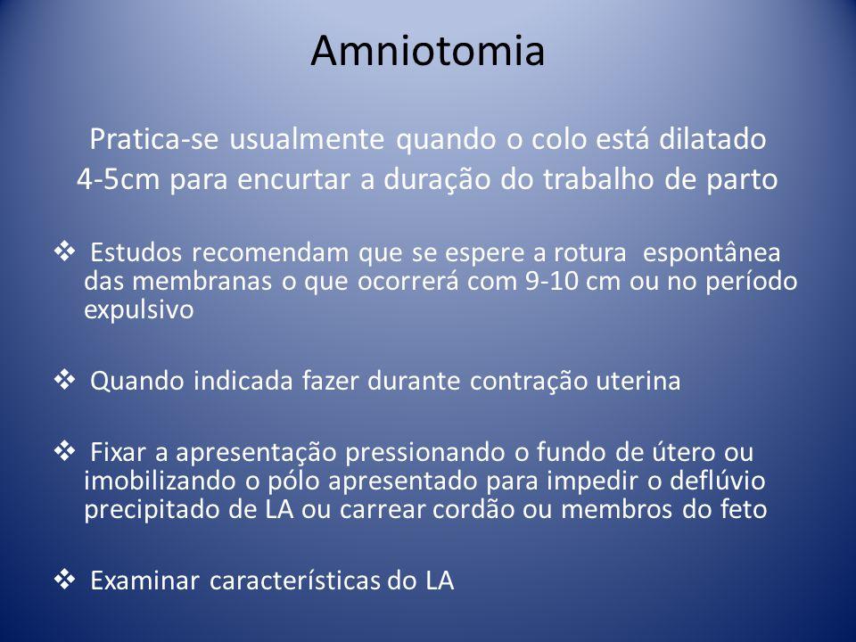 Amniotomia Pratica-se usualmente quando o colo está dilatado