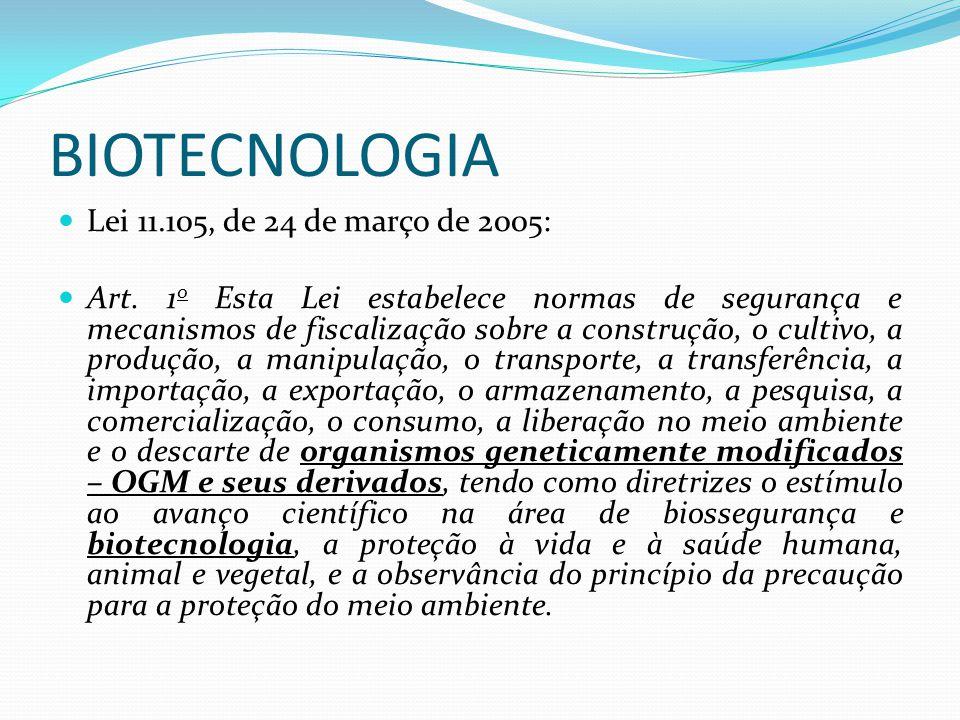 BIOTECNOLOGIA Lei 11.105, de 24 de março de 2005: