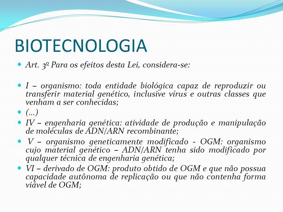 BIOTECNOLOGIA Art. 3o Para os efeitos desta Lei, considera-se: