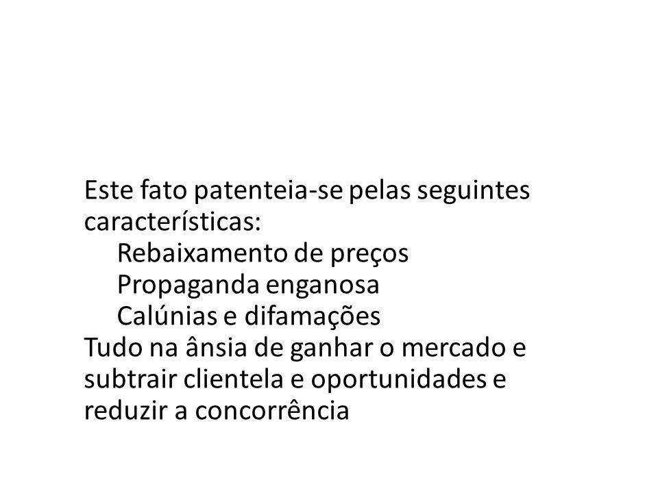 Este fato patenteia-se pelas seguintes características: