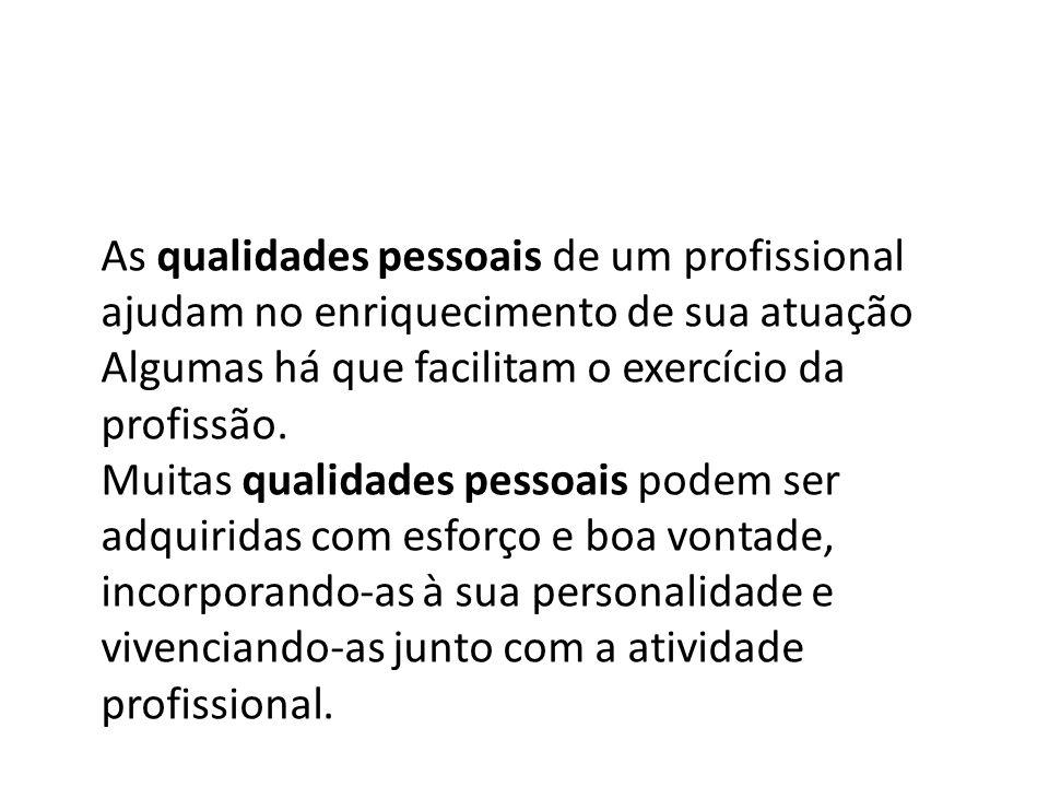 As qualidades pessoais de um profissional ajudam no enriquecimento de sua atuação