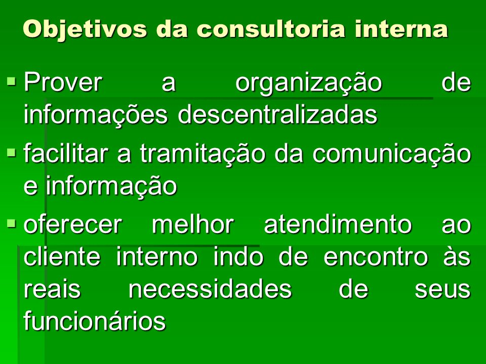 Objetivos da consultoria interna