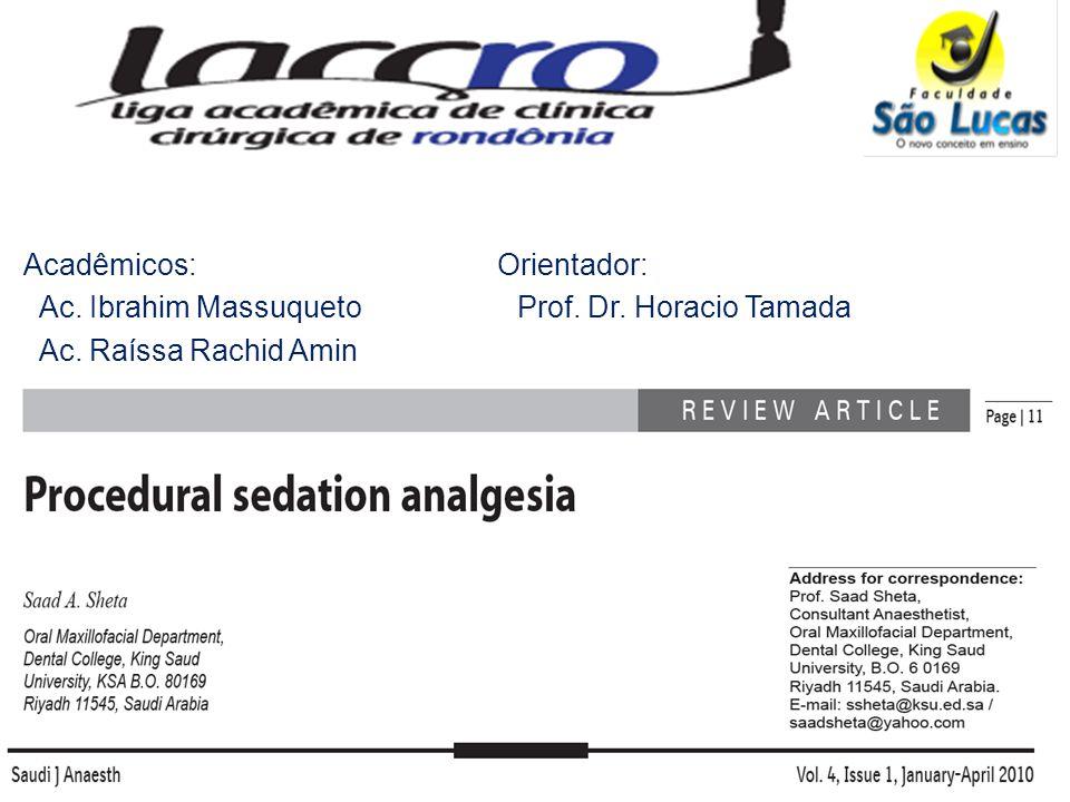 Acadêmicos: Ac. Ibrahim Massuqueto Ac. Raíssa Rachid Amin Orientador: Prof. Dr. Horacio Tamada