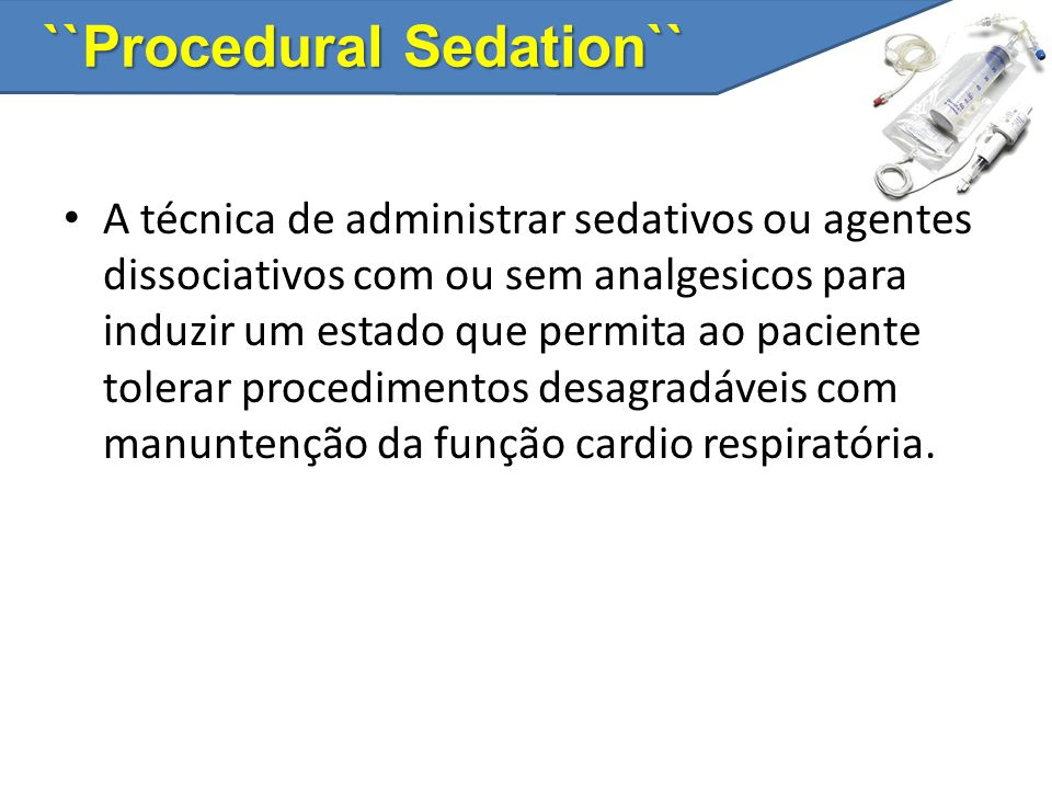 ``Procedural Sedation``