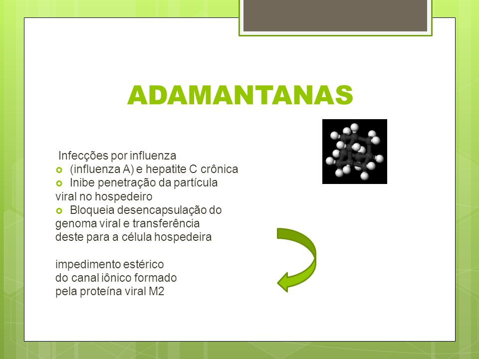 ADAMANTANAS Infecções por influenza (influenza A) e hepatite C crônica
