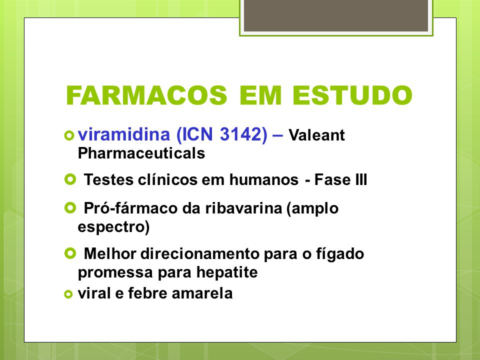 FARMACOS EM ESTUDO Testes clínicos em humanos - Fase III