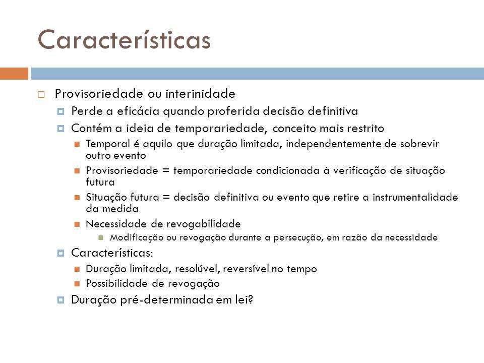 Características Provisoriedade ou interinidade