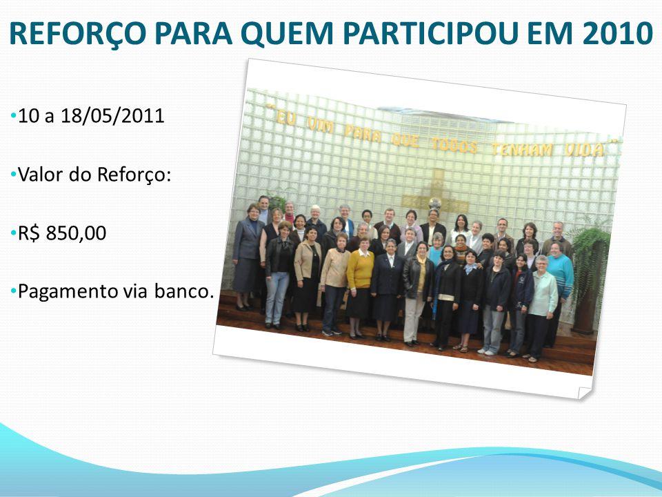 REFORÇO PARA QUEM PARTICIPOU EM 2010