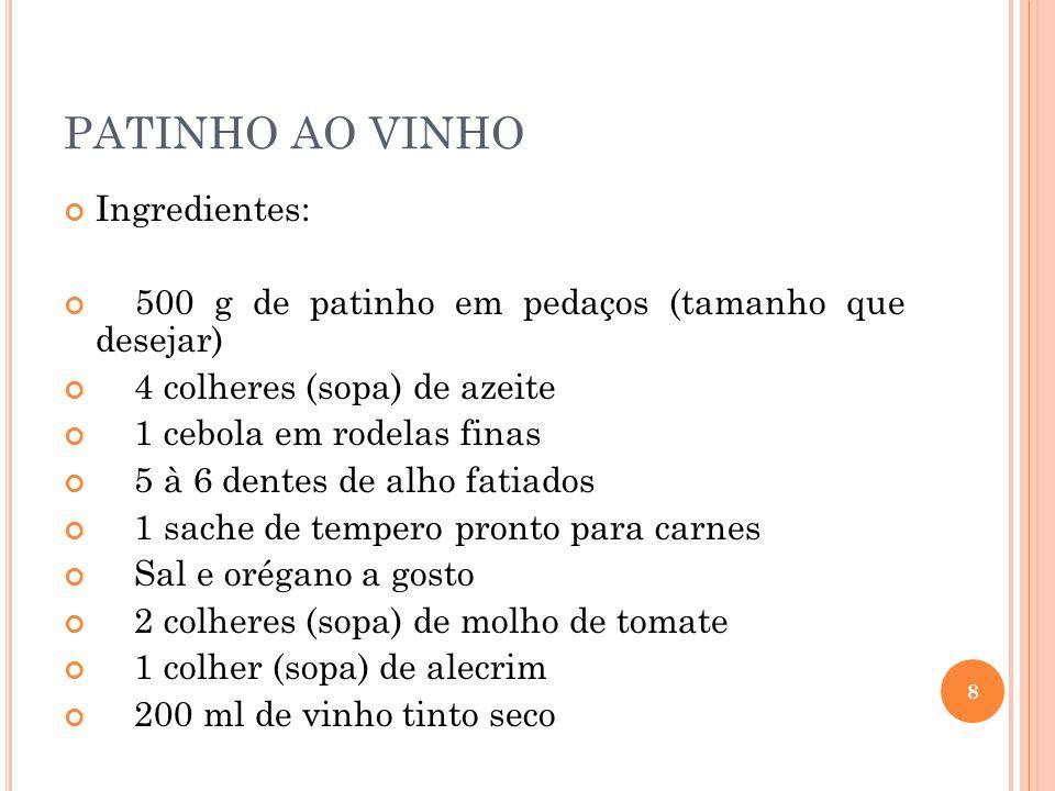 PATINHO AO VINHO Ingredientes: