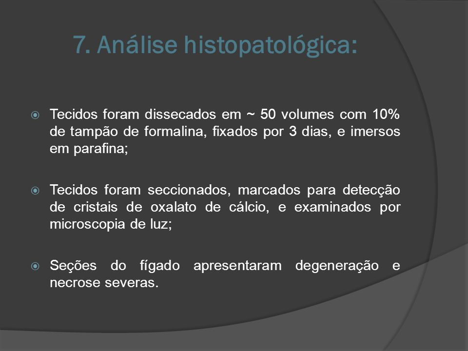 7. Análise histopatológica: