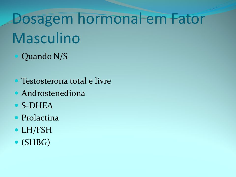 Dosagem hormonal em Fator Masculino