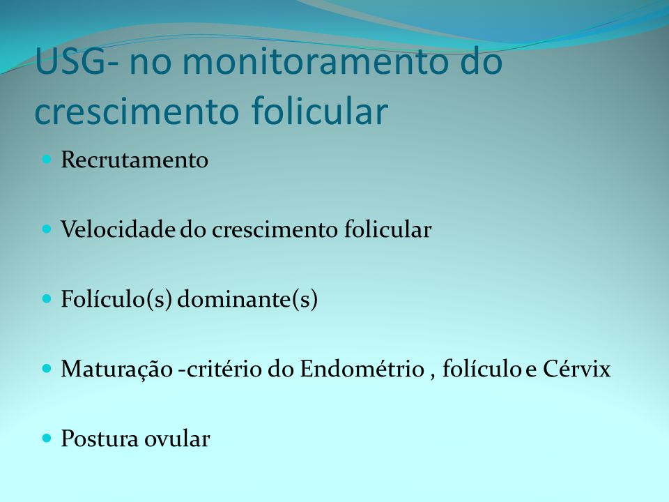 USG- no monitoramento do crescimento folicular