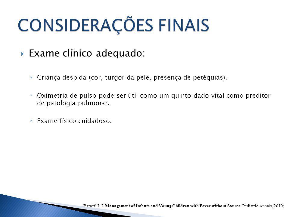 CONSIDERAÇÕES FINAIS Exame clínico adequado:
